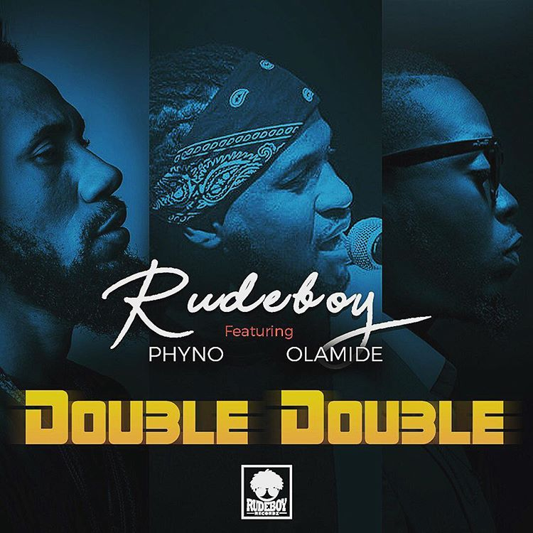Rudeboy - Double Double Ft. Phyno & Olamide