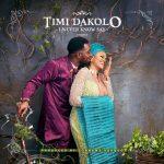 Timi Dakolo – I Never Know Say