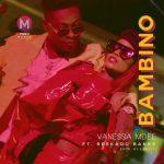 Vanessa Mdee – Bambino ft. Reekado Banks