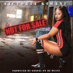Victoria Kimani – Not For Sale