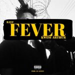 Rayf x Kwesi Arthur – Fever