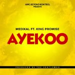 Medikal – Ayekoo Ft. King Promise