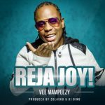 Vee Mampeezy – Reja Joy