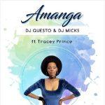 DJ Questo & DJ Micks – Amanga Ft. Tracey Prince