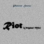 Pastor Snow – Riot (Original Mix)