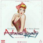 Yaa Pono ft Shuga Kwame – Ashawo Loyalty