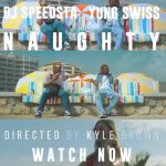 Yung Swiss & DJ Speedsta – Naughty