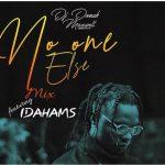 DJ Donak – No One Else Mix Ft. Idahams