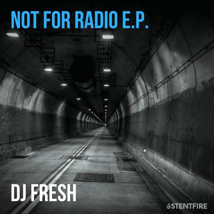 DJ Fresh – Not for Radio EP