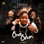 DJ Real – Owo Odun ft. Zlatan & Superwozzy