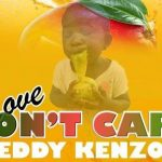 Eddy Kenzo – Don't Care