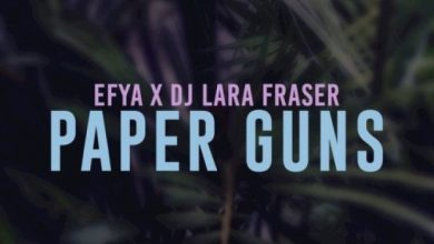Efya x DJ Lara Fraser – Paper Guns