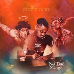 "Hit or Miss? A Closer Look At Kizz Daniel's ""No Bad Song Album"""