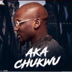 Joe El – Aka Chukwu