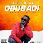 John Blaq – Obubadi