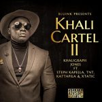 Khaligraph Jones – Khali Cartel II Ft. Steph Kapella, Twenny Eights, Timmy Blanco, Katapilla and Xtatic
