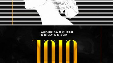 Kings Music, Alikiba, Abdukiba , Cheed , Killy & K-2GA – TOTO