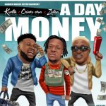 Kunta – A Day Money Ft. Chinko Ekun & Zlatan Ibile