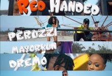 Mayorkun - Red Handed ft. Peruzzi, Dremo & Yonda