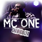 MC One – Chambouler