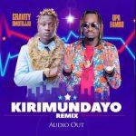 Opa Fambo – Kirimundayo (Remix) ft. Gravity Omutujju