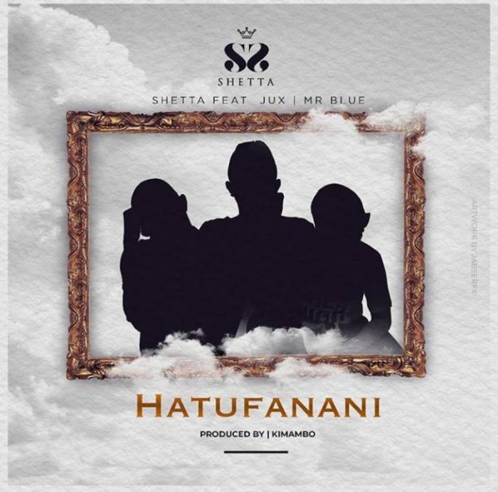 Shetta – Hatufanani Ft. Jux & Mr Blue
