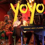 Adekunle Gold – Yoyo Ft. Flavour