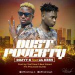 Rozyy-K – Dust Poverty ft. Lil Kesh