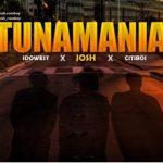 Josh x Idowest x Citiboi – Tunamania