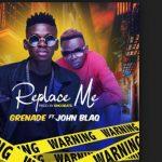 Grenade & John Blaq – Replace Me