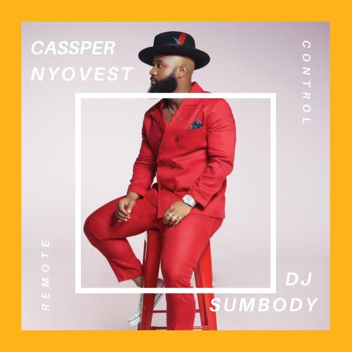 Cassper Nyovest – Remote Control ft. Dj Sumbody