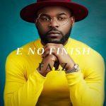 Falz – E No Finish
