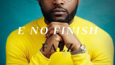Falz – E No Finish
