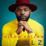 Falz – Follow Follow