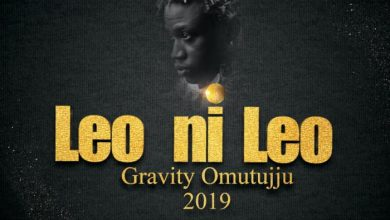 Gravity Omutujju - Leo Ni Leo