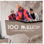 Jay Pizzle – 100 Million Ft. Mr Real, Danny S, Logos