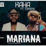 Kaha – Mariana ft. Timaya