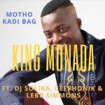 King Monada – Motho Kadi Bag Ft. Dj Solira, Ceephonik & Lebb Simmons