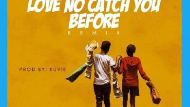 Lord Paper – Love No Catch You Before (Remix) Ft. Medikal