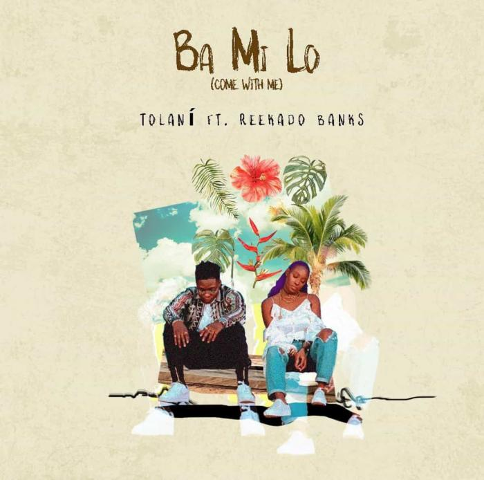 Tolani – Ba Mi Lo (Come With Me) ft. Reekado Banks