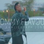 Tommy Flavour – Ready Ft. Khaligraph Jones