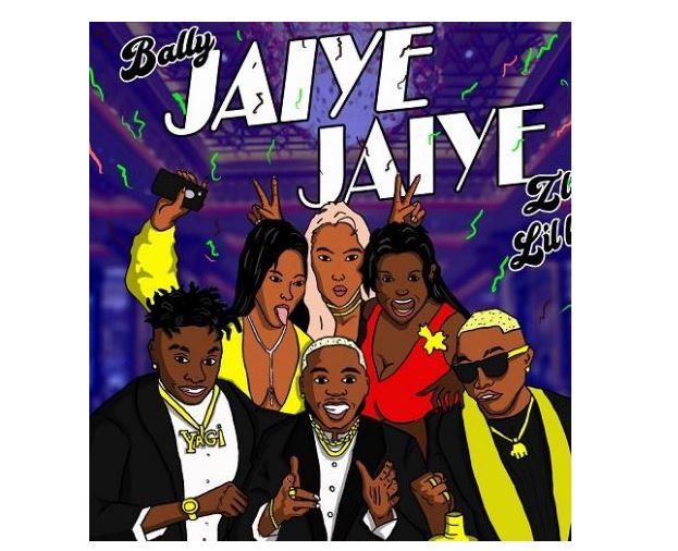 Mp3 Download – Bally – Jaiye Jaiye Ft  Zlatan, Lil Kesh