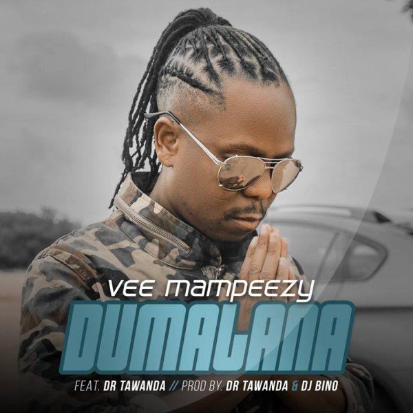 Vee Mampeezy – Dumalana Ft. Dr Tawanda