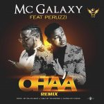 MC Galaxy – Ohaa (Remix) Ft. Peruzzi