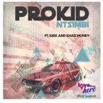 PRO – Ntsimbi Ft. Kid X & Khaz Money