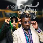 Network – Story (Remix) Ft. Olamide