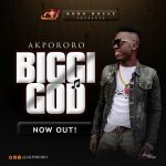 Akpororo – Biggi God