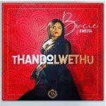 Bucie – ThandoLwethu Ft. Kwesta