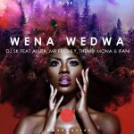 DJ SK – Wena Wedwa Ft. Aluta, Thembi Mona, Mr Freshly & Ifani