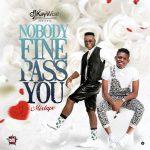 DJ Kaywise – Nobody Fine Pass U (Mix)